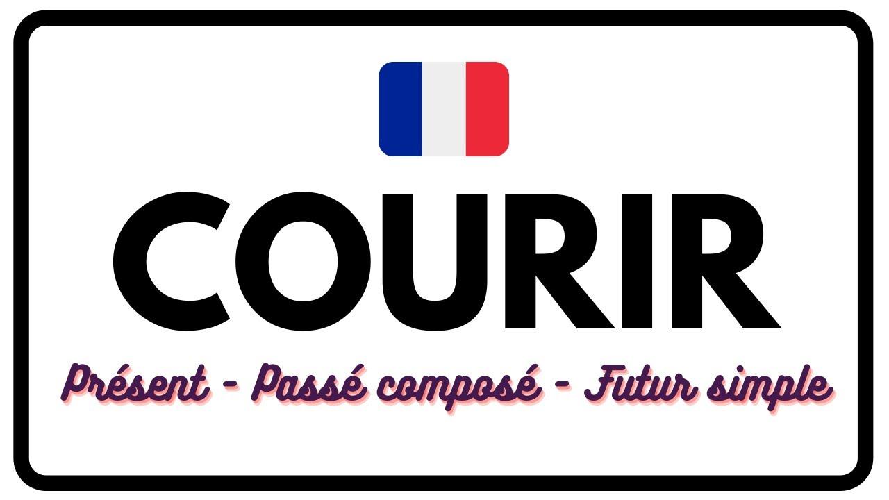 Conjugaison Present Passe Compose Et Futur Simple Du Verbe Courir Youtube