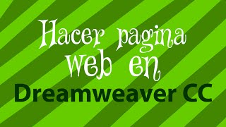 Cómo hacer una página web en Dreamweaver CC | parte 1