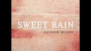 [New Age/뉴에이지] 단비(Sweet Rain) - Rainbow Melody (Piano)