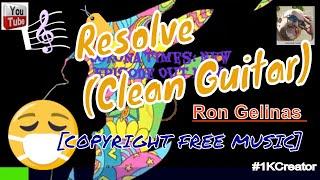 🎼 Ron Gelinas- Resolve Clean Guitar [NO COPYRIGHT FREE MUSIC] #1KCreator @Success Net Profit APSense