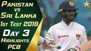 Pakistan vs Sri Lanka 2019 | Short Highlights Day 3 | 1st Test Match | PCB