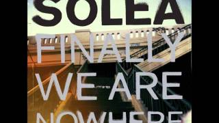 SOLEA Finally We Are Nowhere [full album]