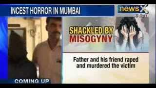 mumbai incest rape horror father arrested for raping and murdering daughter newsx