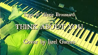 Kygo ft Valerie Broussard - Think About You (Jarel Gomes Piano)