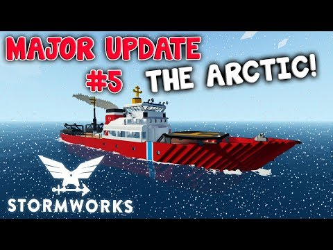 The Arctic  -  Major Update #5  -  Stormworks: Build and Rescue