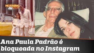 """""""Erramos e pedimos desculpas"""", diz Instagram após bloquear Ana Paula Padrão"""