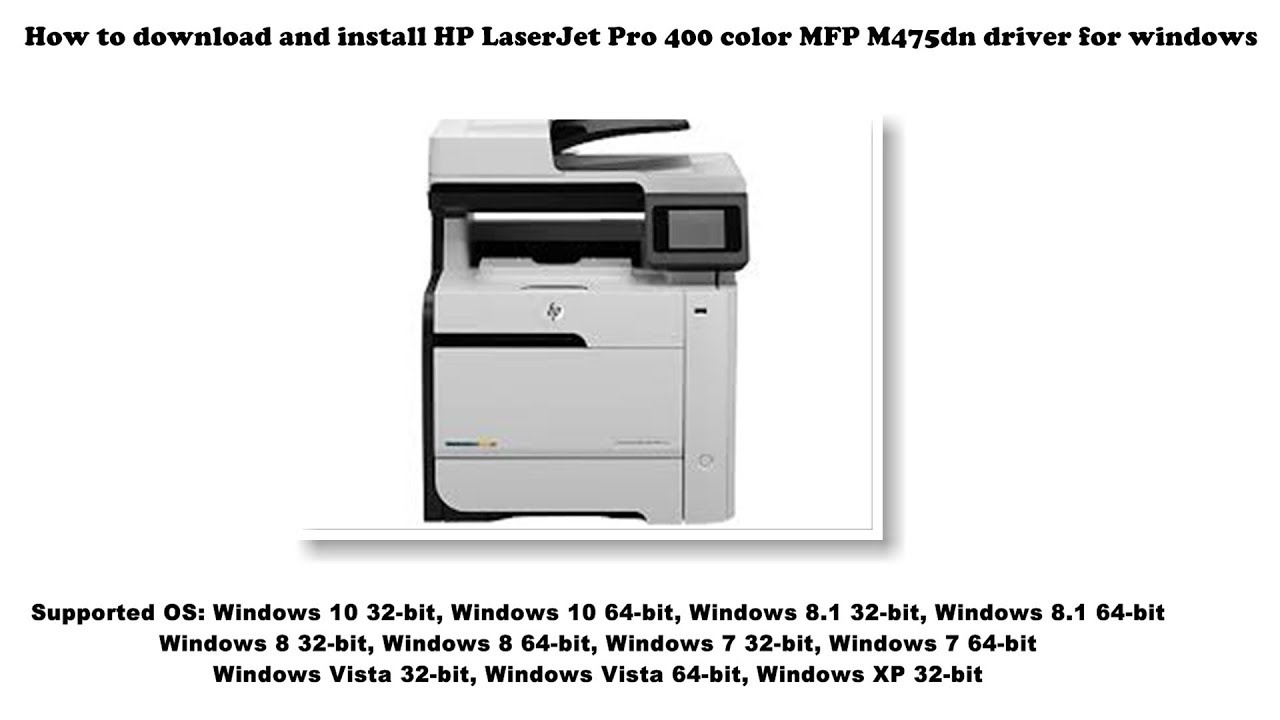 How To Download And Install Hp Laserjet Pro 400 Color Mfp M475dn Driver Windows 10 8 1 8 7 Vista Youtube