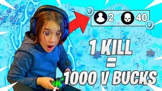 1 KILL - 1000 VBUCKS! IT MY RUIN ON FORTNITE!