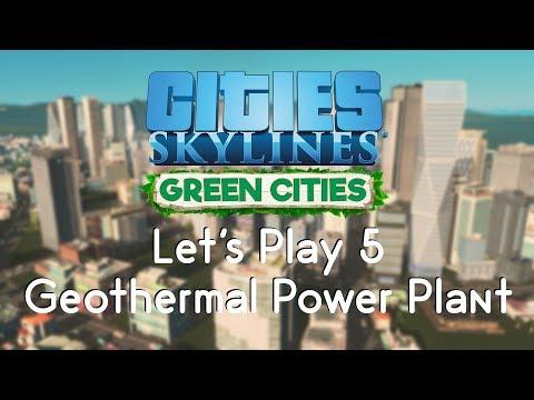 Cities Skylines Green Cities 5 - Geothermal Power Plant