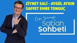 Cengiz Semercioğlu ile Sabah Sohbeti 22.07.2019 - Ziynet Sali, Aygül Aydın - Saffet Emre Tonguç
