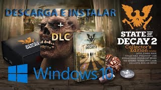 COMO DESCARGAR E INSTALAR STATE OF DECAY FULL DLC Y EN ESPAÑOL PARA PC