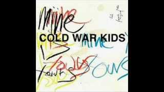 Cold War Kids - Mine Is Yours (Full Album)