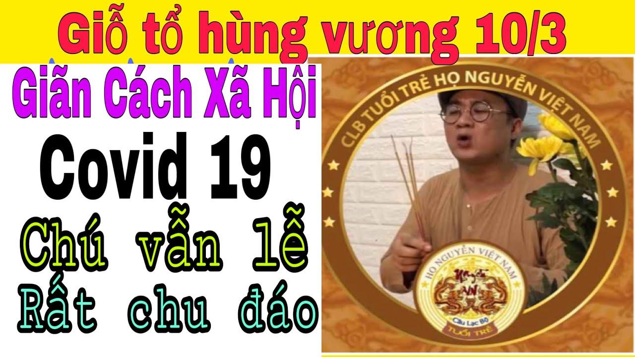 Giãn cách xã hội  mà Chú Bỉm làm giỗ tổ Hùng Vương vẫn chu đáo cho họ Nguyễn Việt Nam