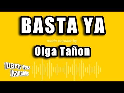 Olga Tañon - Basta Ya (Versión Karaoke)