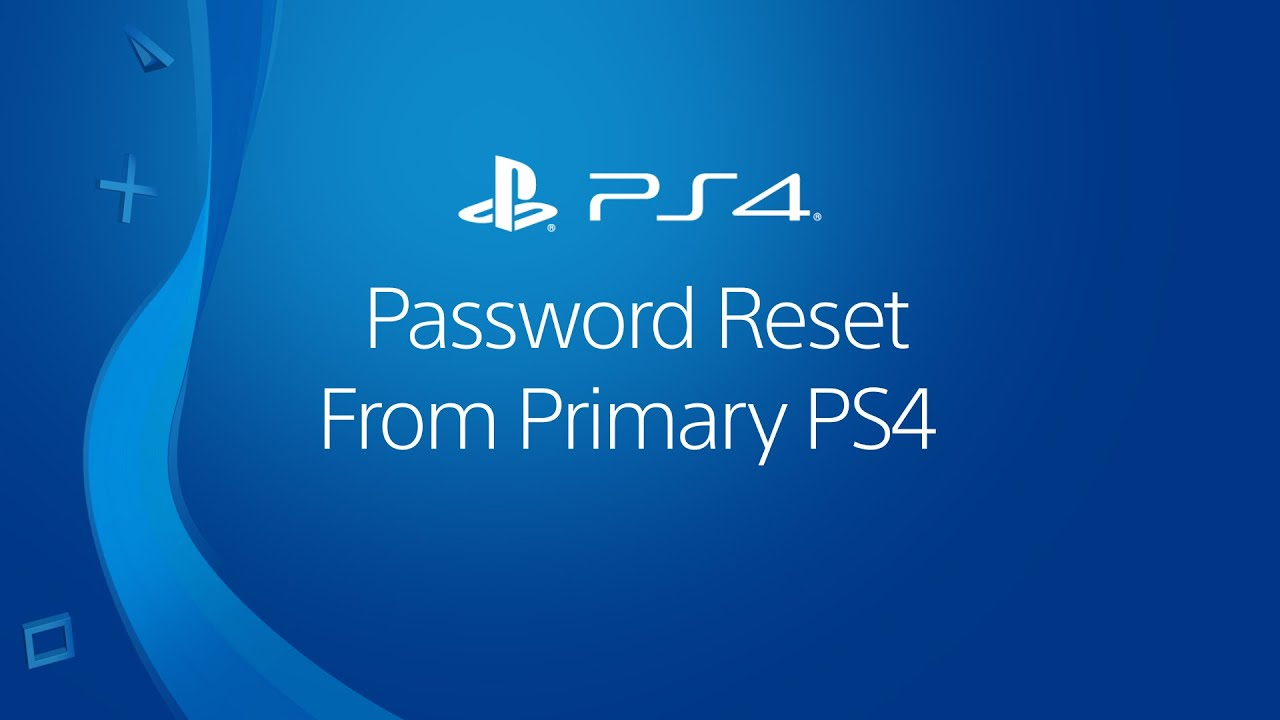 Primary PS4 password reset