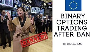 Official solutions for Binary options trading after ban