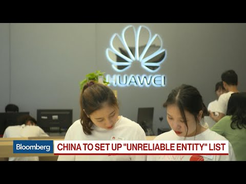 China Threatens Blacklist Of 'Unreliable' Entities After Huawei Ban