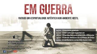 CULTO ONLINE - 18/10/2020 - EM GUERRA - POR UMA NOVA MANEIRA DE VIVER