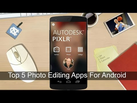Best Photo Editing Apps For Android 2015 ( Top 5 )