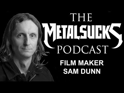 SAM DUNN, Metal Filmmaker, on The MetalSucks Podcast #51