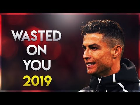 Cristiano Ronaldo - Wasted On You 2019 | Skills & Goals | HD