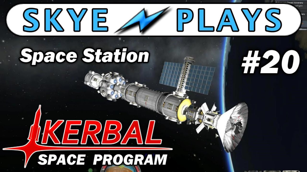 Kerbal Space Program Part 20 Space Station - Parabolic ...