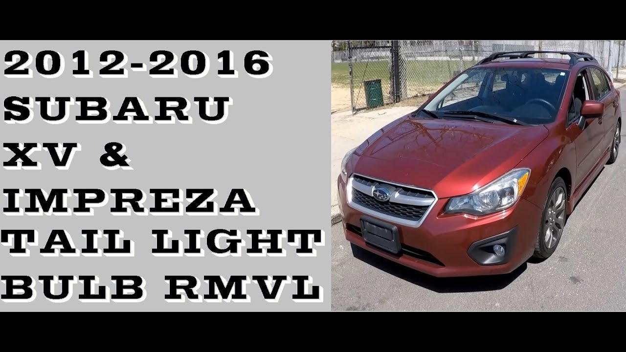 How To Change Tail Light Bulbs In Subaru Impreza Xv 2012