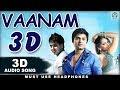 Deivam Vazhvadhu Engae 3D Audio Song | Vaanam | Must Use Headphones | Tamil Beats 3D