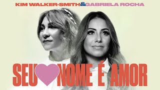 Gabriela Rocha, Kim Walker-Smith - Seu Nome É Amor (Love Has a Name)