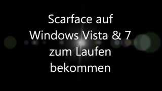Scarface The World is yours PC auf Windows Vista und Windows 7 spielen [ANLEITUNG]