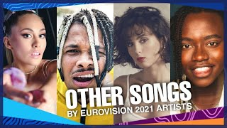 OTHER SONGS BY EUROVISION 2021 ARTISTS