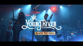 The Young River - Back To You (Official Video)