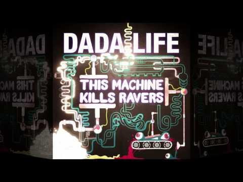 Dada Life - This Machine Kills Ravers