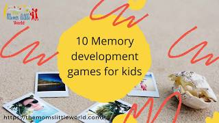 How to develop a memory for kids ? - Ten memory games for brain development in Toddlers/Preschoolers