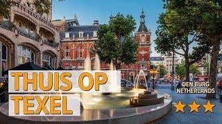 Thuis op Texel hotel review   Hotels in Den Burg   Netherlands Hotels