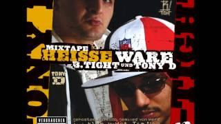 B TIGHT & TONY D SAG NICHTS HEISSE WARE ALBUM TRACK  04