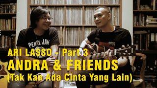 ANDRA FRIENDS ARI LASSO PART 3 MP3