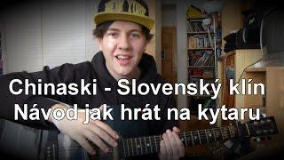Chinaski - Slovenský klín Návod jak hrát na kytaru + AKORDY a TEXT na KYTARU (nEscafeX)