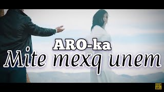 "ARO-ka  ""Mite mexq unem"" 2019 new (official video) HD █▬█ █ ▀█▀"