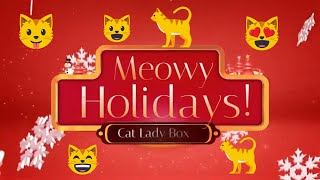 Unboxing Cat Lady Box Meowy Holidays December 2019! 🎄🎅