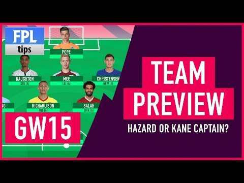 GAMEWEEK 15: TEAM SELECTION | Hazard vs Kane for Captaincy? | Fantasy Premier League 2017/18