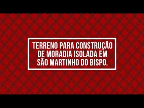 Terreno para construção de moradia isolada em São Martinho do Bispo.