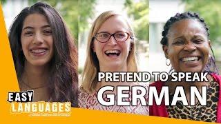 People pretending to speak German!