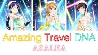 Amazing Travel DNA - AZALEA [Full Kanji/Romaji/English Lyrics + Color Coded]