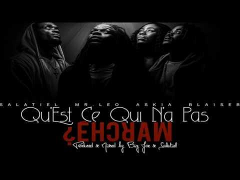 Salatiel ft Mr Leo, Blaise B, Askia - Qu'Est Ce Qui N'a Pas Marche´