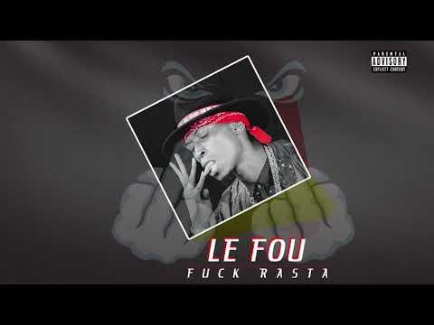 Le Fou - F**k Rasta (Son Officiel)