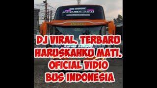 Dj Terbaru Haruskah Aku Mati Oficial Vidio Bus Indonesia