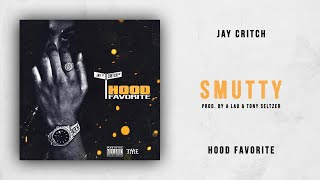 Jay Critch - Smutty (Hood Favorite)