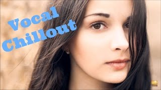 Beautiful Vocal Chillout Compilation