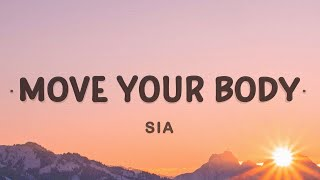 Download Sia - Move Your Body (Lyrics)